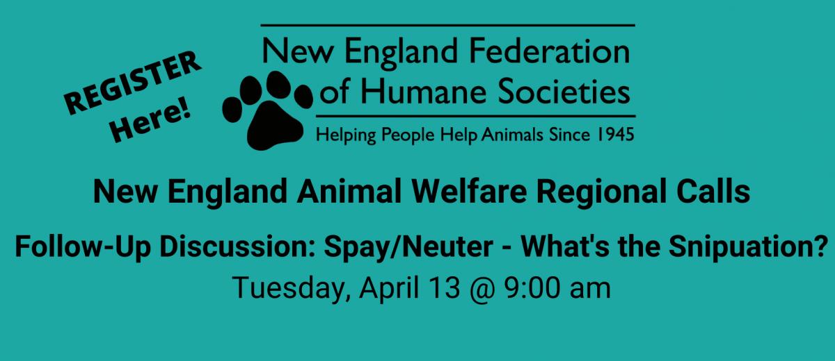 New England Animal Welfare Regional Follow Up